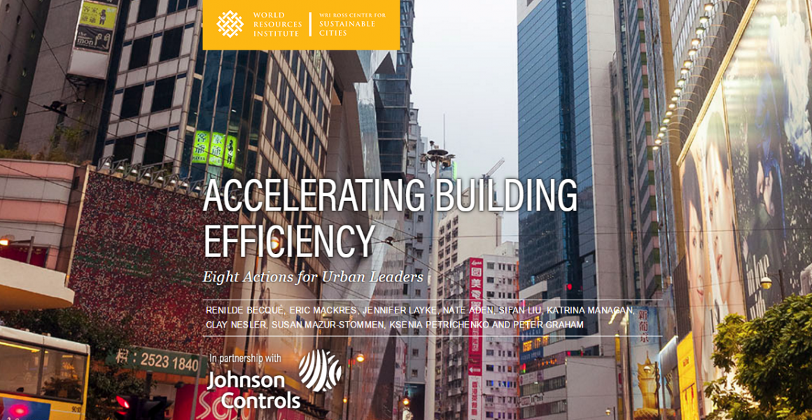 "World Resources Institute, Building Efficiency Initiative New Report: ""Accelerating Building Efficiency: 8 Actions for Urban Leaders"""